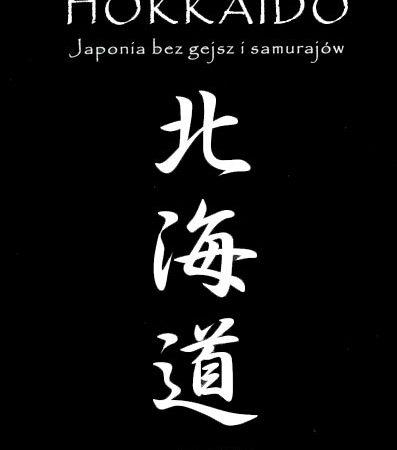 Recenzja: Hokkaido. Japonia bez gejsz i samurajów